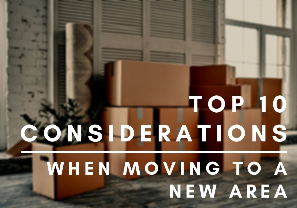 Top 10 Considerations When Moving to a New Area